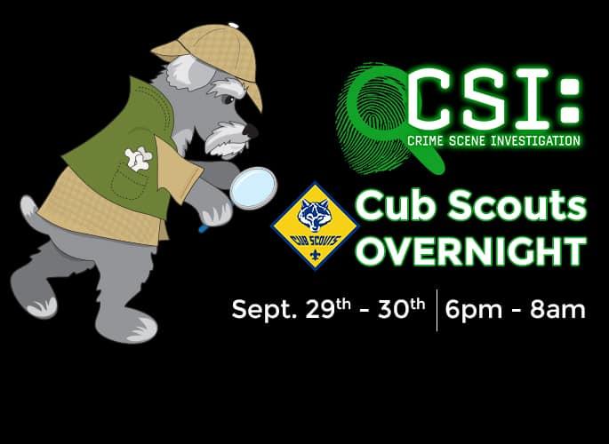 Cub Scouts Overnight – CSI
